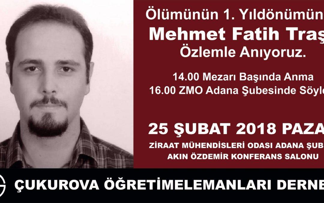 Ölümünün 1. Yılında Mehmet Fatih Traş Anması